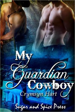 My Guardian Cowboy [MM Cowboy Erotic Romance]