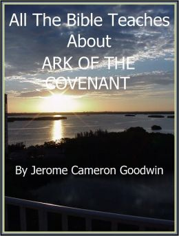 ARK OF THE COVENANT - All The Bible Teaches About