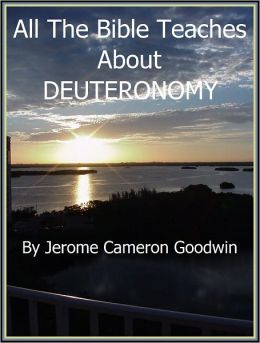 DEUTERONOMY - All The Bible Teaches About