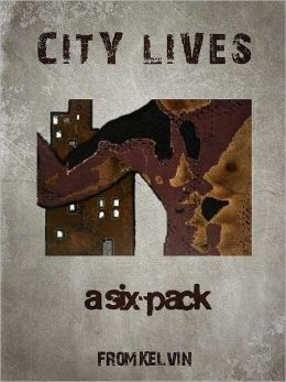 City Lives - a six-pack from Kelvin