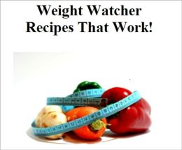 Weight Watcher Recipes That Work!!