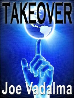 TAKEOVER: A NOVEL OF ALIEN INVASION