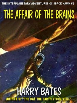 THE AFFAIR OF THE BRAINS [THE INTERPLANETARY ADVENTURES OF SPACE HAWK #2]