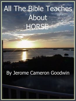 HORSE - All The Bible Teaches About