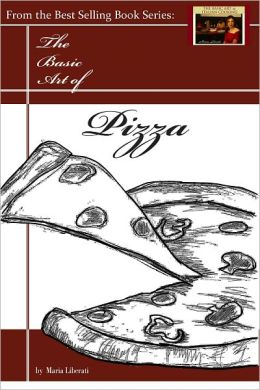 The Basic Art of Pizza