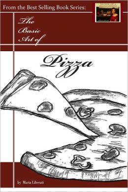 The Basic Art of Pizza