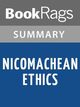 Nicomachean Ethics by Aristotle Summary & Study Guide
