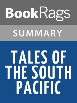 Tales of the South Pacific by James A. Michener Summary & Study Guide