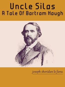Uncle Silas A Tale Of Bartram-Haugh