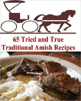 65 Tried and True Traditional Amish Recipes