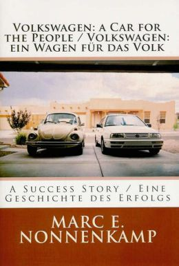 Volkswagen: a Car for the People / a Success Story