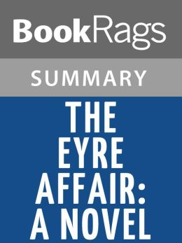 The Eyre Affair: A Novel by Jasper Fforde Summary & Study Guide