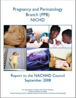 Pregnancy and Perinatology Branch (PPB), NICHD, Report to the NACHHD Council, September 2008