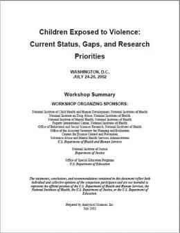 Children Exposed to Violence: Current Status, Gaps, and Research Priorities