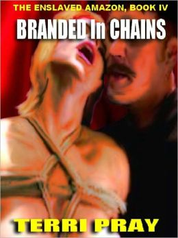 Branded In Chains [The Enslaved Amazon, Book 4]