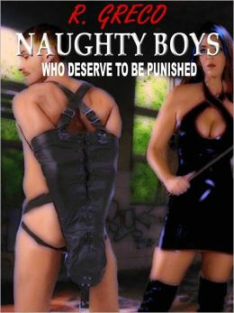 NAUGHTY BOYS- Who Deserve to be Punished