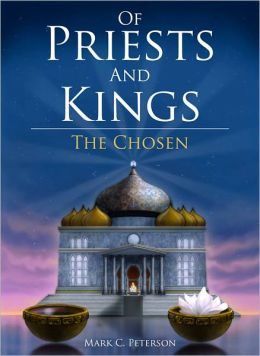 Of Priests And Kings, The Chosen
