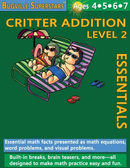 Critter Addition Essentials Level 2: Essential Math Facts for Addition (Learning Books for Kindergarten, Grade 1 and Up)