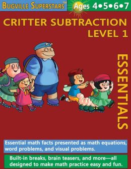 Critter Subtraction Essentials Level 1: Essential Math Facts for Subtraction (Learning Books for Kindergarten Skills, Grade 1 and Up)