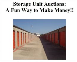 Storage Unit Auctions: A Fun Way to Make Money!!