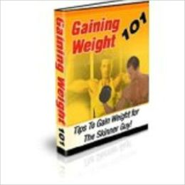 Gaining Weight 101 - Tips To Gain weight for The Skinny Guy