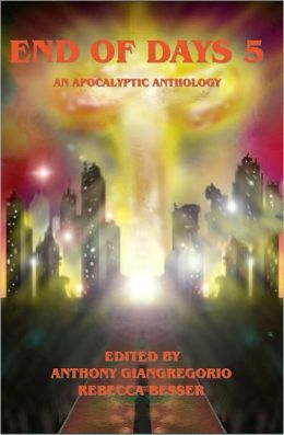 End of Days 5: An Apocalyptic Anthology