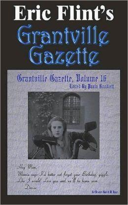 Eric Flint's Grantville Gazette Volume 16