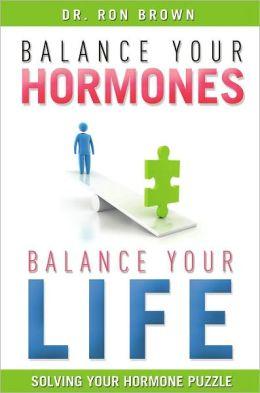 Balance Your Hormones, Balance Your Life: Solving Your Hormone Puzzle