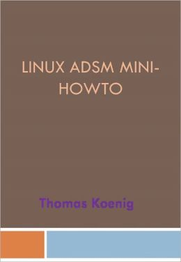 Linux ADSM Mini-Howto - New Century Edition with DirectLink Technology