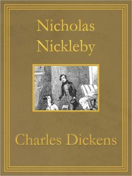 Nicholas Nickleby: Premium Edition (Unabridged and Illustrated) [Optimized for Nook and Sony-compatible]