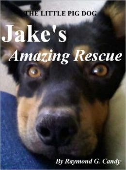 The Little Pig Dog Jake's Amazing Rescue