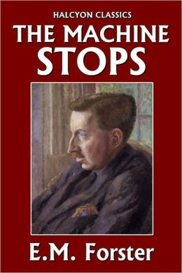 The Machine Stops and Other Stories by E.M. Forster