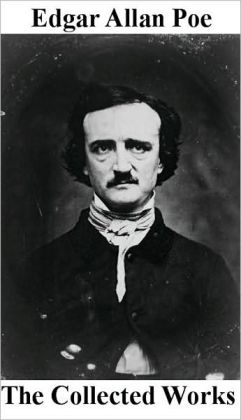 The Collected Works of Edgar Allan Poe