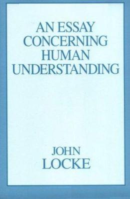 An Essay Concerning Humane Understanding, Volume I