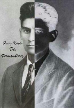Franz Kafka - Die Verwandlung (deutsch Ausgabe - German Edition)