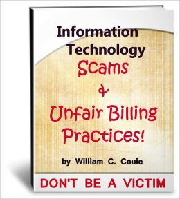Information Technology Scams & Unfair Billing Practices