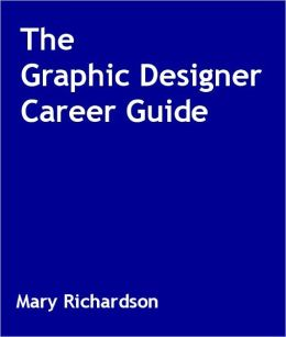 The Graphic Designer Career Guide