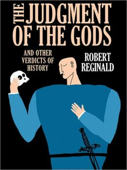 The Judgment of the Gods and Other Verdicts of History