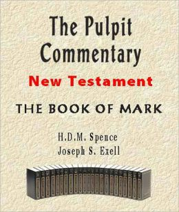 The Pulpit Commentary-Book of Mark
