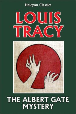 The Albert Gate Mystery by Louis Tracy [Reginald Brett, Barrister Detective #2]