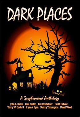 Dark Places- A Gryphonwood Anthology
