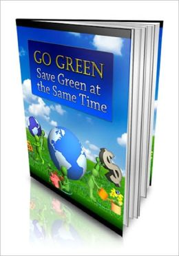 Go Green: Save Green At The Same Time