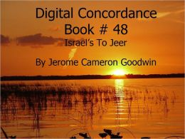 Israel's To Jeer Digital Concordance Book 48