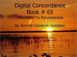 Peaceable To Perverseness - Digital Concordance Book 65