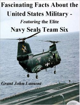 Fascinating Facts About the United States Military Featuring the Elite Navy Seals Team Six