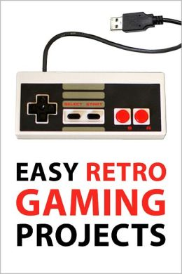 Easy Retro Gaming Projects