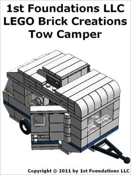 1st Foundations LEGO Brick Creations - Instructions for a Tow Camper