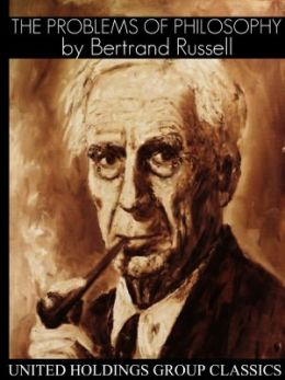 betrand russell the problems of philosophy Buy the problems of philosophy by bertrand russell (isbn: 9781517159450) from amazon's book store free uk delivery on eligible orders while this is only a brief overview of many philosophical problems, it does not claim to be otherwise some of these concepts were rather tricky to understand.