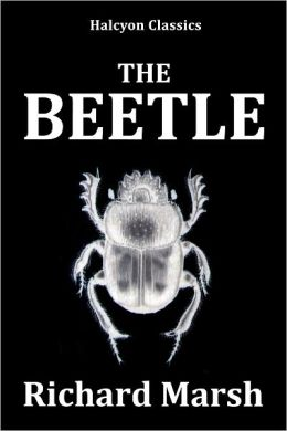 The Beetle and Other Works by Richard Marsh