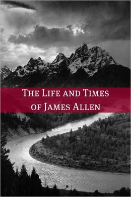 The Life and Times of James Allen